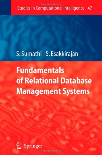 Fundamentals of Relational Database Management Systems (Studies in Computational Intelligence) - S. Sumathi; S. Esakkirajan