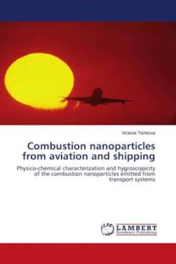 Combustion nanoparticles from aviation and shipping - Tishkova, Victoria