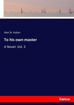 To his own master - St. Aubyn, Alan