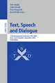 Text, Speech and Dialogue - Petr Sojka; Aleš Horak; Ivan Kopec