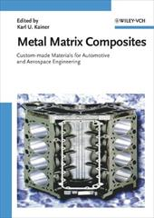 Metal Matrix Composites: Custom-Made Materials for Automotive and Aerospace Engineering - Kainer, Karl U.