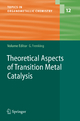 Theoretical Aspects of Transition Metal Catalysis - Gernot Frenking