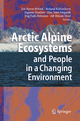 Arctic Alpine Ecosystems and People in a Changing Environment - Jon Børre Ørbaek; Roland Kallenborn; Ingunn Tombre; Else N. Hegseth; Stig Falk-Petersen; Alf H. Hoel