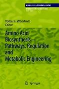 Amino Acid Biosynthesis  Pathways, Regulation and Metabolic Engineering (Microbiology Monographs)