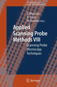 Applied Scanning Probe Methods VIII: Scanning Probe Microscopy Techniques - Bharat Bhushan