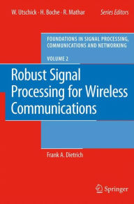 Robust Signal Processing for Wireless Communications - Frank Dietrich