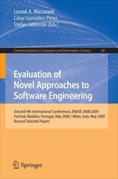 Evaluation of Novel Approaches to Software Engineering: 3rd and 4th International Conference, ENASE 2008/2009, Funchal, Madeira, P - Maciaszek, Leszek / Gonzalez-Perez, Cesar / Jablonski, Stefan