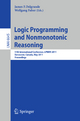 Logic Programming and Nonmonotonic Reasoning - James Delgrande; Wolfgang Faber