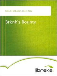 Brknk's Bounty - Gerald Allan Sohl