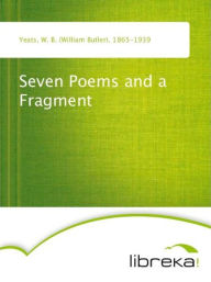 Seven Poems and a Fragment - William Butler Yeats