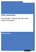 Lichtenwörther, Otmar: Don DeLillo´s Underworld: The artful reality of simulacra