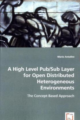 A High Level Pub/Sub Layer for Open Distributed Heterogeneous Environments - The Concept-Based Approach