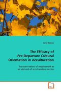 Nadeau, Carla: The Efficacy of Pre-Departure Cultural Orientation in Acculturation