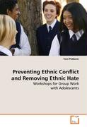 Preventing Ethnic Conflict and Removing Ethnic Hate