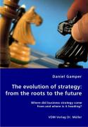 The evolution of strategy: from the roots to the future