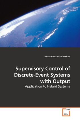 Supervisory Control of Discrete-Event Systems with Output - Application to Hybrid Systems