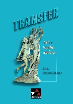 Transfer 4. Alles bleibt anders - Ovid