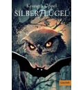 Silberflugel - Kenneth Oppel