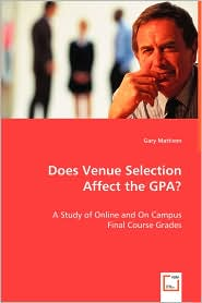 Does Venue Selection Affect The Gpa - Gary Mattison