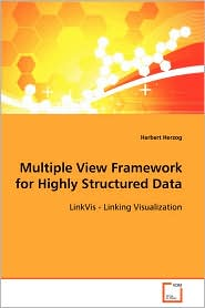 Multiple View Framework for Highly Structured Data - Herbert Herzog
