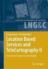 Location Based Services and TeleCartography II: From Sensor Fusion to Context Models - Gartner, Georg / Rehrl, Karl