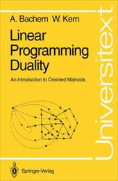 Linear Programming Duality: An Introduction to Oriented Matroids - Bachem, A. / Bachem, Achim / Kern, Walter