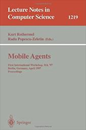 Mobile Agents: First International Workshop, Ma '97, Berlin, Germany, April, 7-8, 1997, Proceedings - Rothermel, Kurt / Popescu-Zeletin, R.
