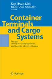 Container Terminals and Cargo Systems: Design, Operations Management, and Logistics Control Issues - Kim, Kap Hwan / Gunther, Hans-Otto / G. Nther, Hans-Otto