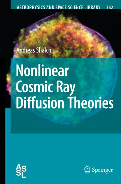 Nonlinear Cosmic Ray Diffusion Theories - Andreas Shalchi