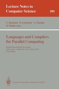 Languages and Compilers for Parallel Computing: Fourth International Workshop, Santa Clara, California, USA, August 7-9, 1991. Proceedings - Utpal Banerjee