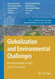 Globalization and Environmental Challenges: Reconceptualizing Security in the 21st Century - Hans Gunter Brauch