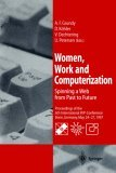 Women, work and computerization. Spinning a web from past to future : Proceedings of the 6th Intern. IFIP-Confernece Bonn, Germany, May 24 - 27, 1997. - Grundy, A.F. and D. Köhler