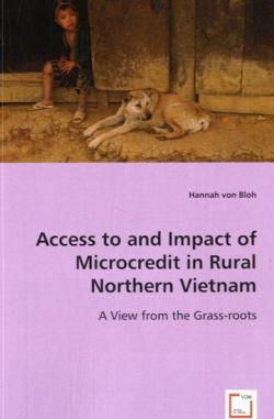Access to and impact of Microcredit in rural Northern Vietnam - von Bloh, Hannah