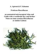 Fruticose Roccellaceae: an anatomical-microscopical Atlas and Guide with a worldwide Key and further Notes on some crustose Roccellaceae or similar Lichens