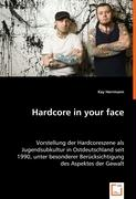 Hardcore in your face