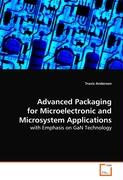 Advanced Packaging For Microelectronic andMicrosystem Applications