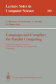 Languages and Compilers for Parallel Computing - Utpal Banerjee; David Gelernter; Alex Nicolau; David Padua