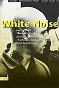 White Noise: Rechts-Rock, Skinhead-Musik, Blood & Honour - Einblicke in die internationale Neonazi-Musik-Szene (Reihe antifaschistische Texte) - Searchlight Antifaschistisches Infoblatt Enough is enough