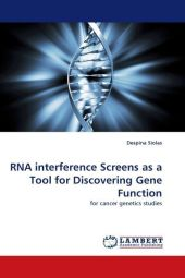 RNA interference Screens as a Tool for Discovering Gene Function - Despina Siolas